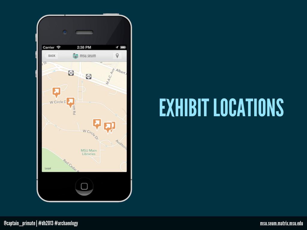 EXHIBIT LOCATIONS msu.seum.matrix.msu.edu @capt...