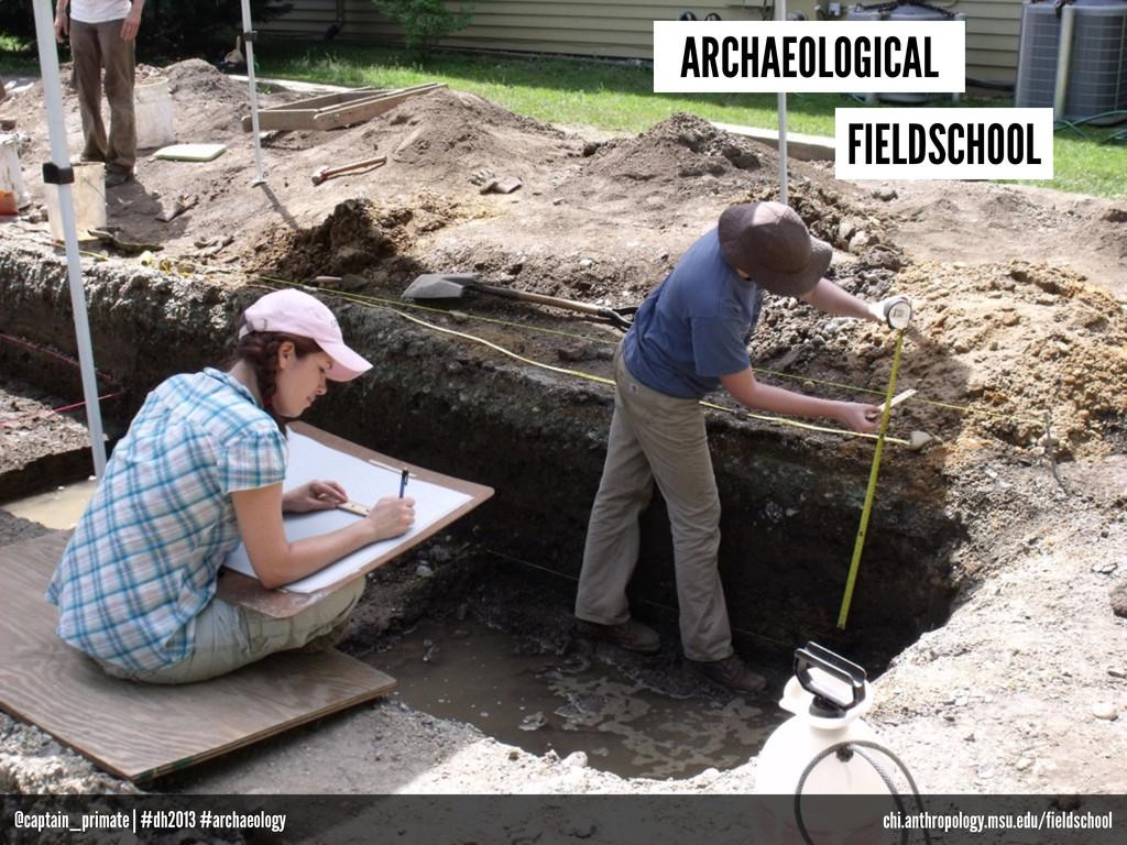 chi.anthropology.msu.edu/fieldschool ARCHAEOLOG...