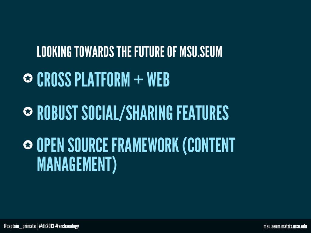 CROSS PLATFORM + WEB ROBUST SOCIAL/SHARING FEAT...