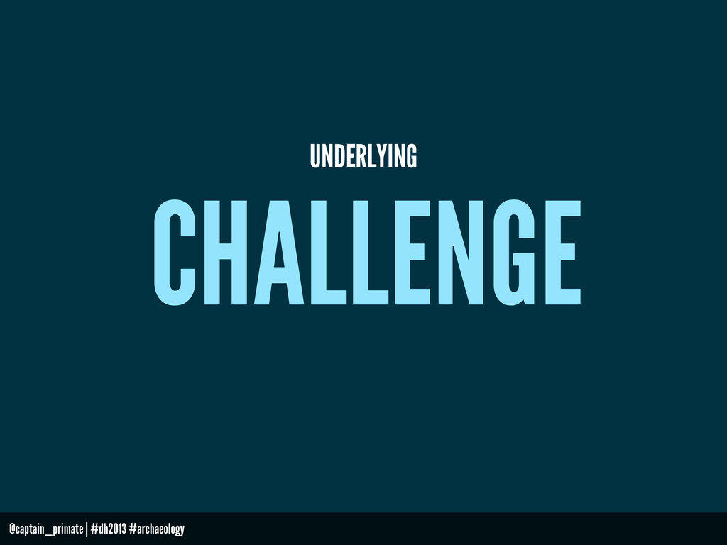 CHALLENGE UNDERLYING @captain_primate | #dh2013...