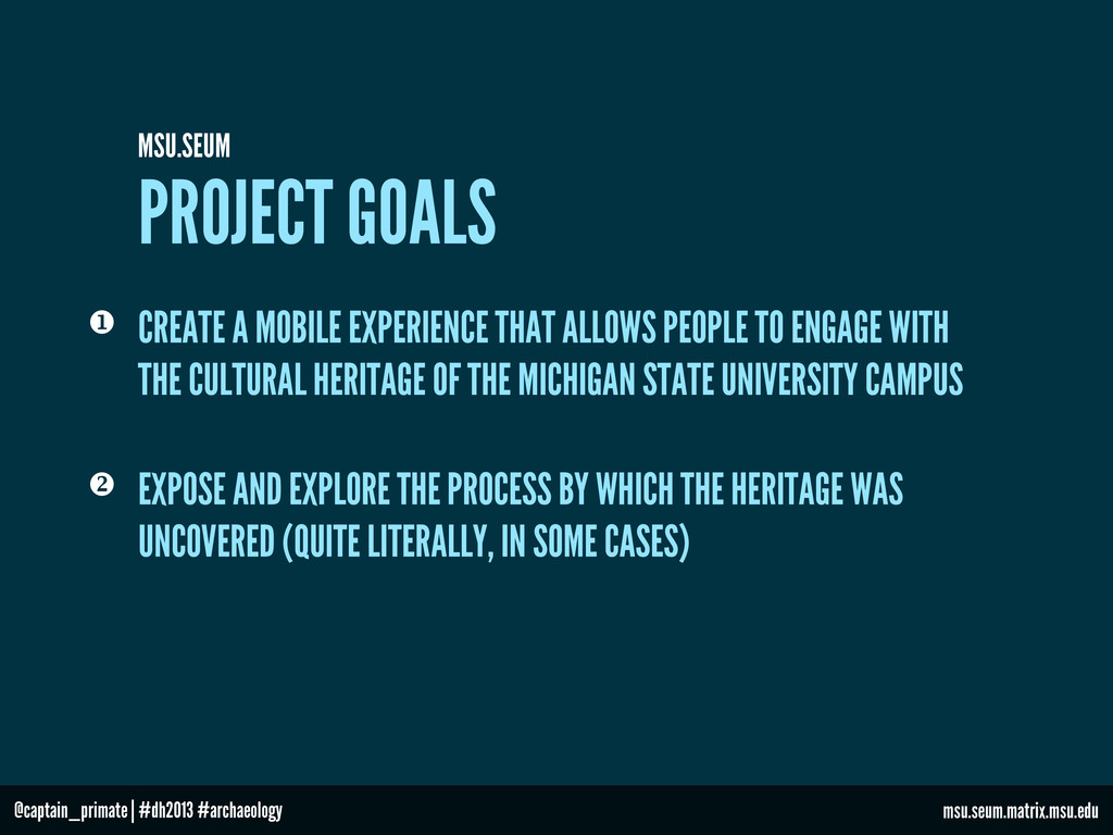 PROJECT GOALS MSU.SEUM  EXPOSE AND EXPLORE THE...