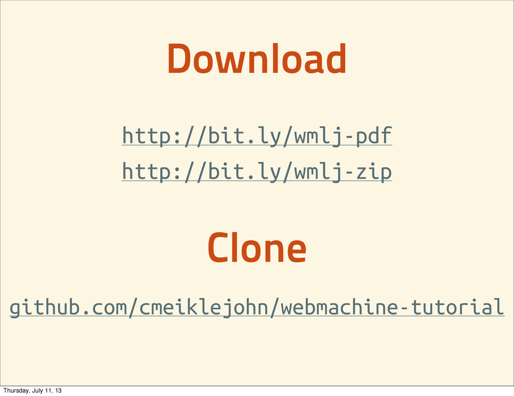 Download http://bit.ly/wmlj-pdf Clone github.co...