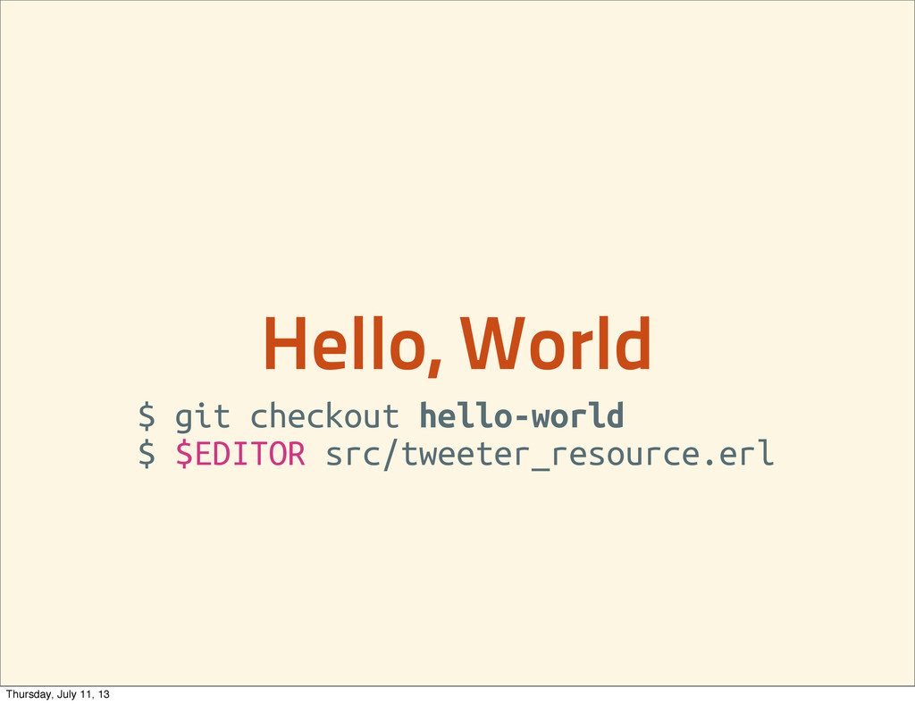 Hello, World $ git checkout hello-world $ $EDIT...