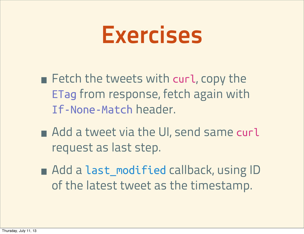 •Fetch the tweets with curl, copy the ETag from...