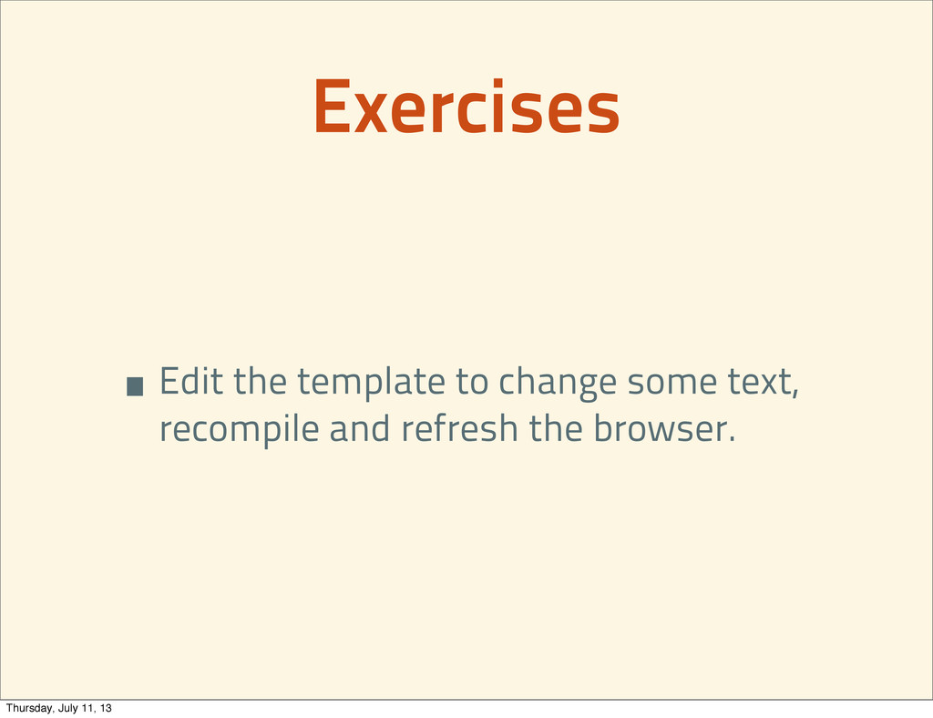 Exercises •Edit the template to change some tex...