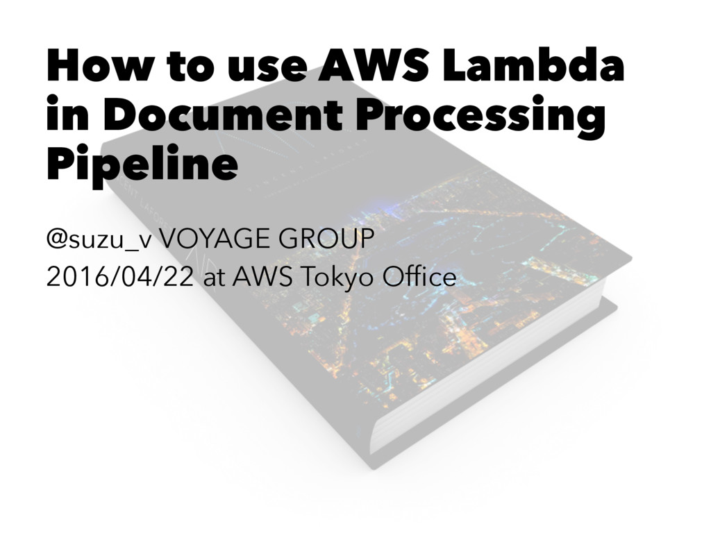 How to use AWS Lambda in Document Processing Pi...