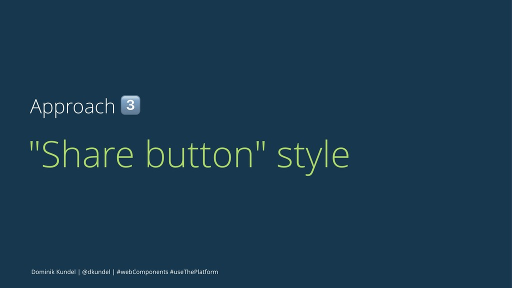 """Approach ! """"Share button"""" style Dominik Kundel ..."""