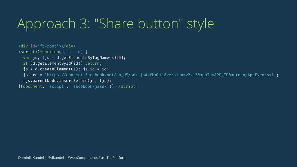 """Approach 3: """"Share button"""" style <div id=""""fb-ro..."""