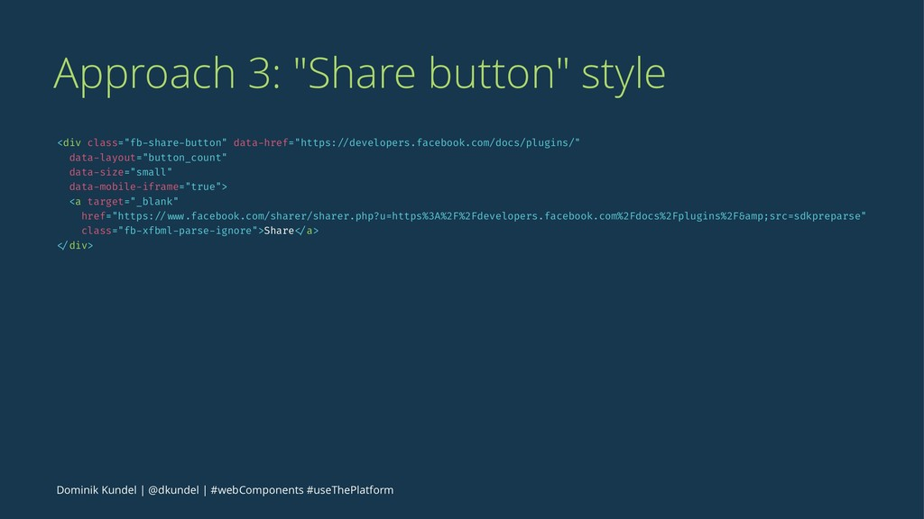 """Approach 3: """"Share button"""" style <div class=""""fb..."""