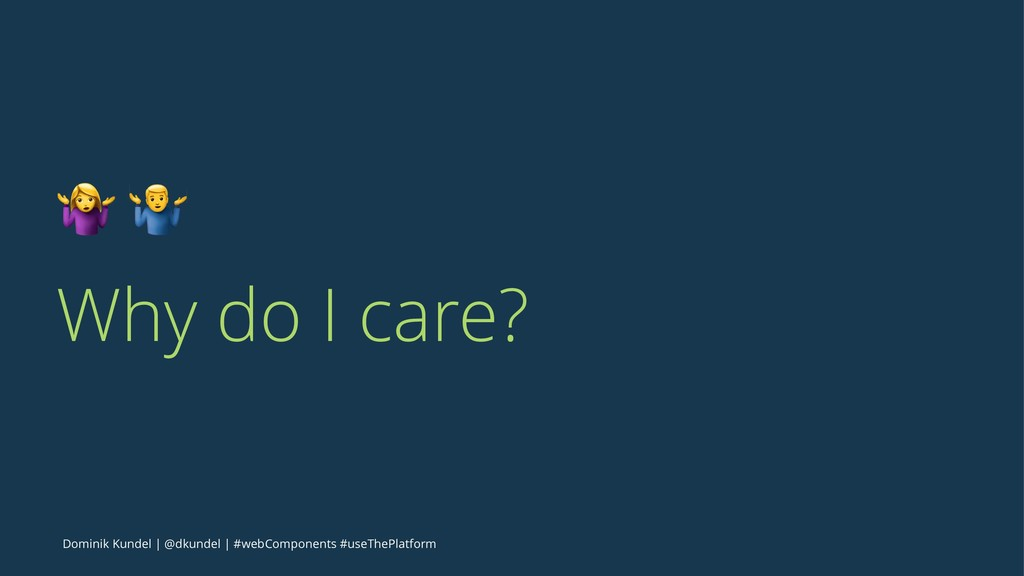 "! "" Why do I care? Dominik Kundel | @dkundel | ..."