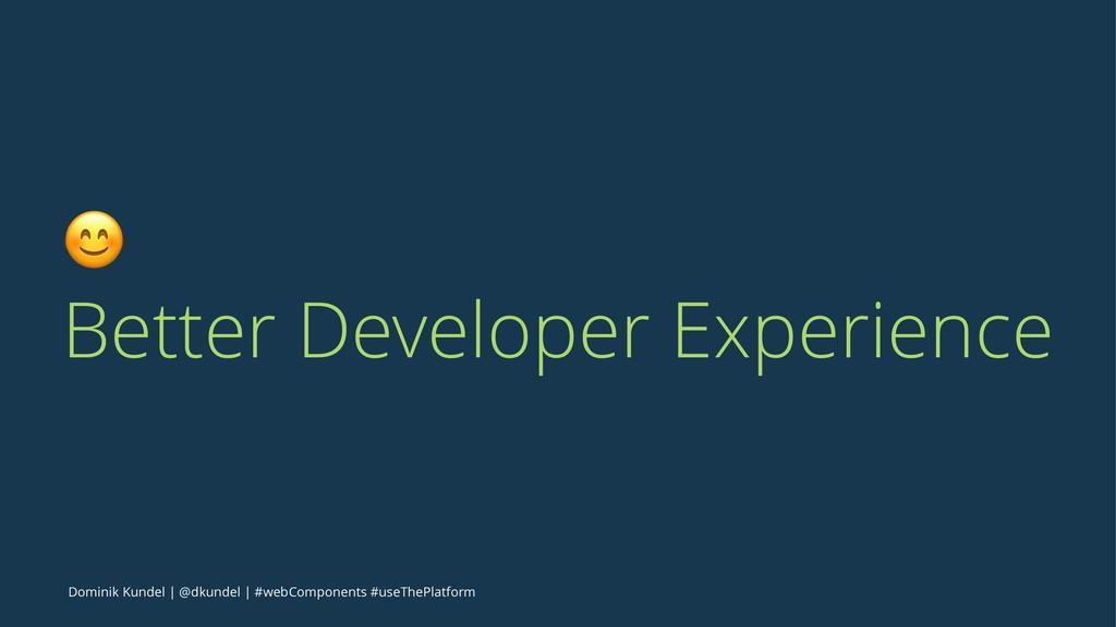 ! Better Developer Experience Dominik Kundel | ...