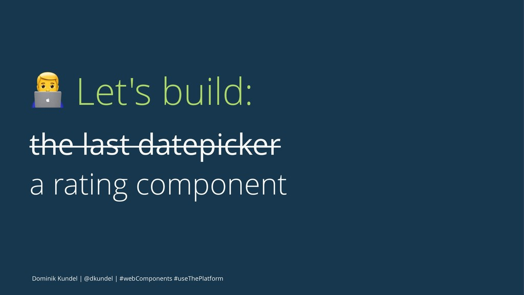 ! Let's build: the last datepicker a rating com...