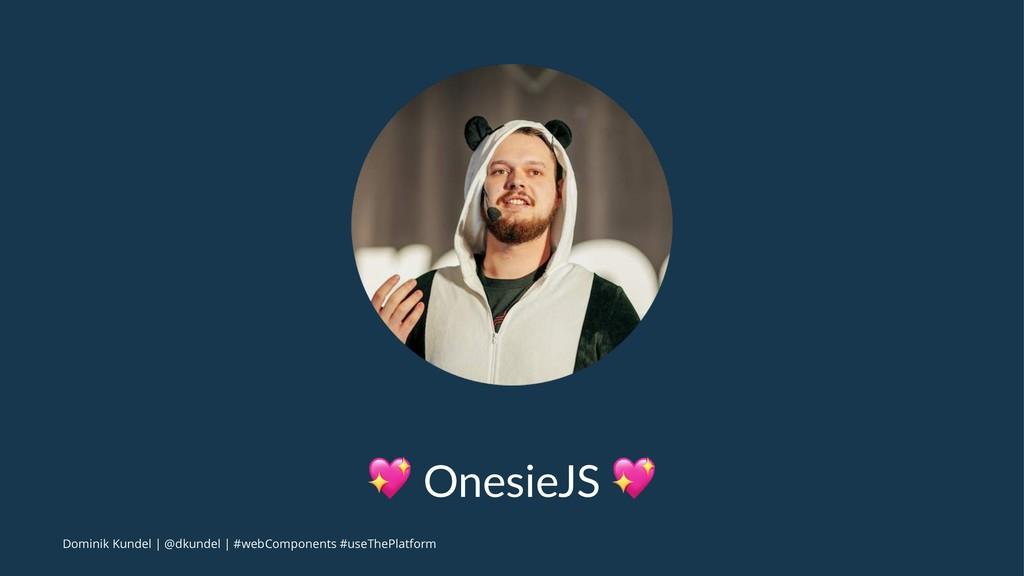 ! OnesieJS ! Dominik Kundel | @dkundel | #webCo...