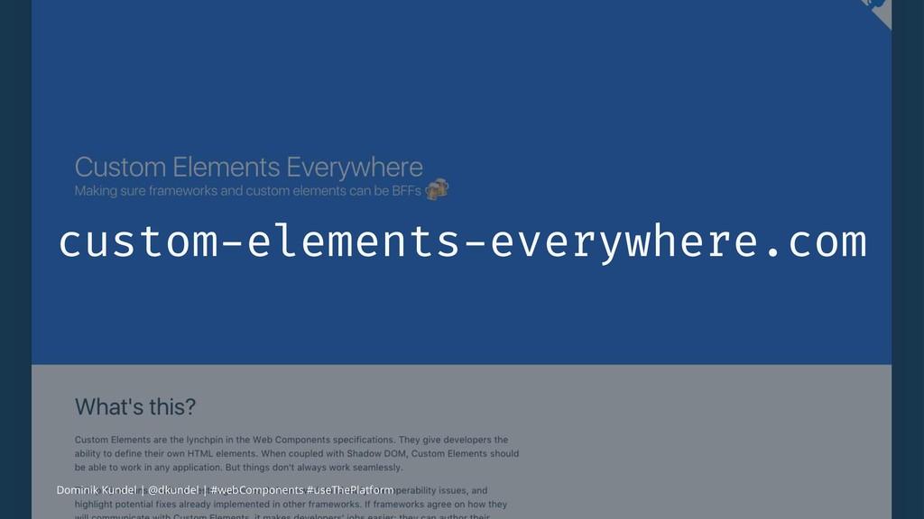 custom-elements-everywhere.com Dominik Kundel |...