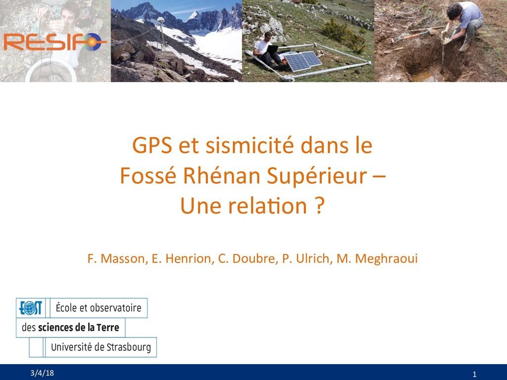 3/4/18 1 GPS et sismicité dans le Fossé Rhénan ...