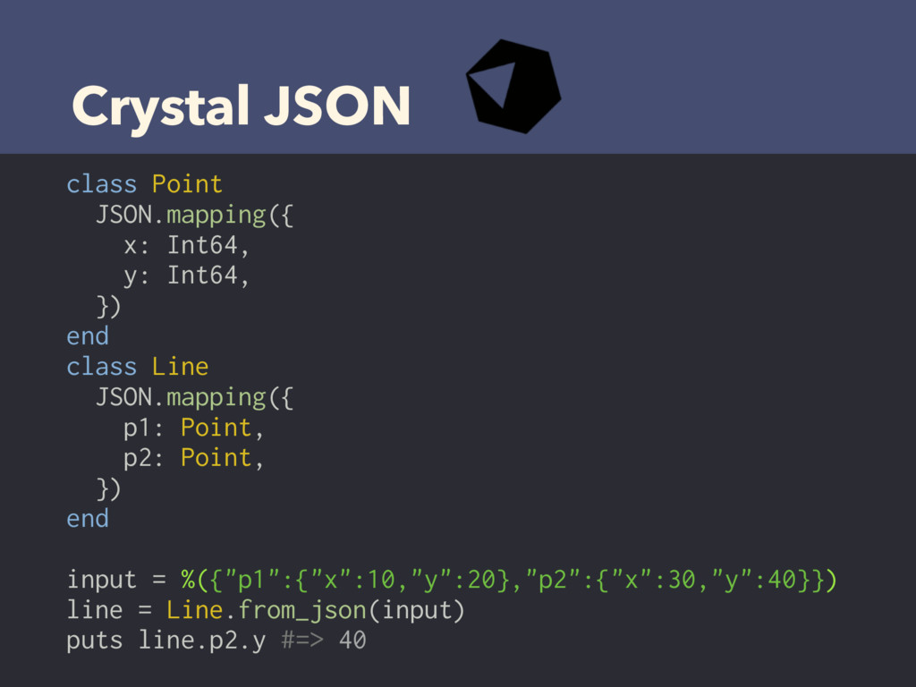 Crystal JSON class Point JSON.mapping({ x: Int6...
