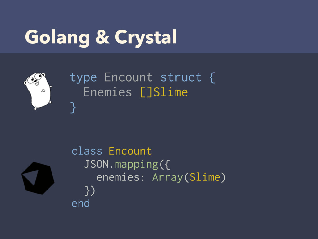 Golang & Crystal class Encount JSON.mapping({ e...