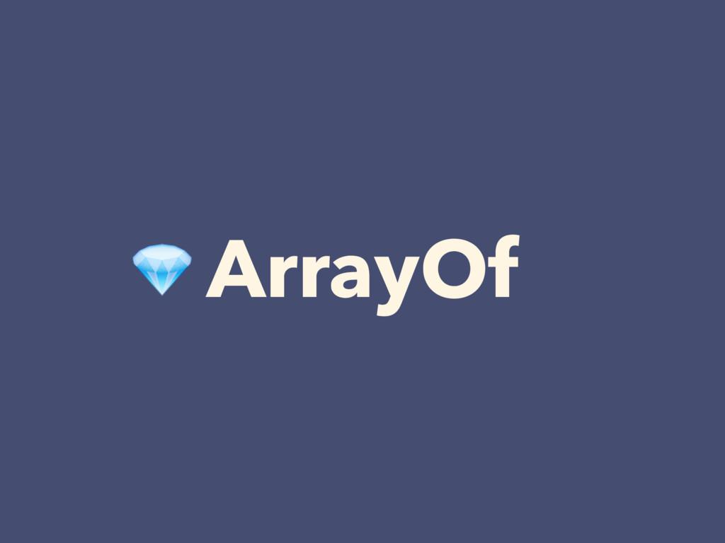 ArrayOf