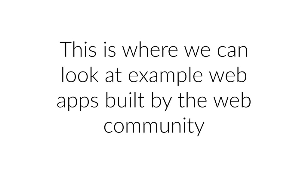 This is where we can look at example web apps b...