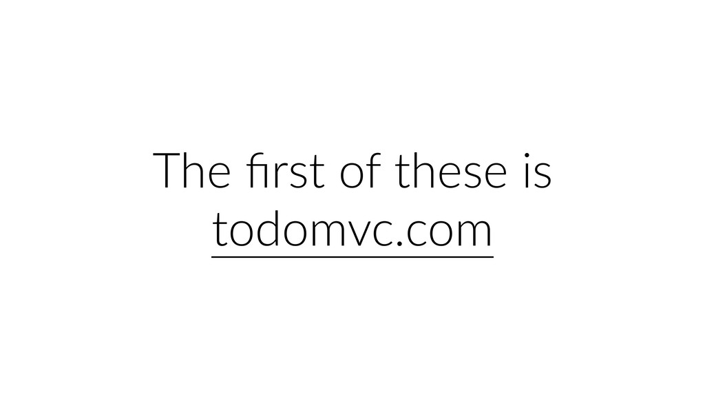 The first of these is todomvc.com