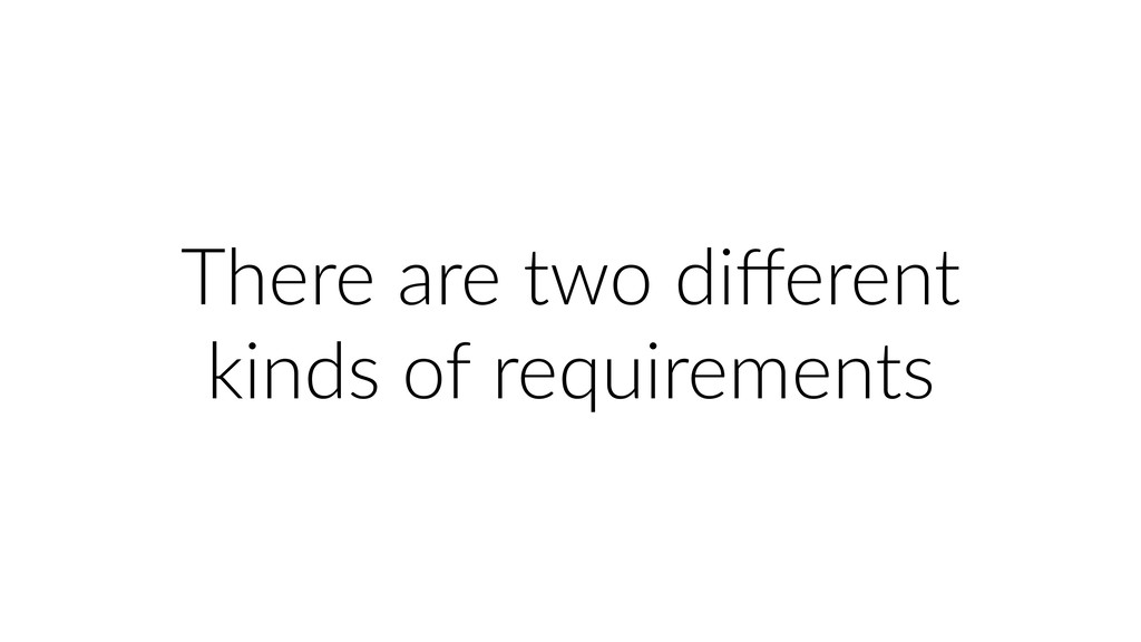 There are two different kinds of requirements