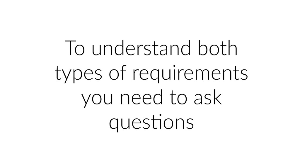To understand both types of requirements you ne...