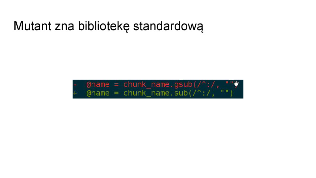 Mutant zna bibliotekę standardową