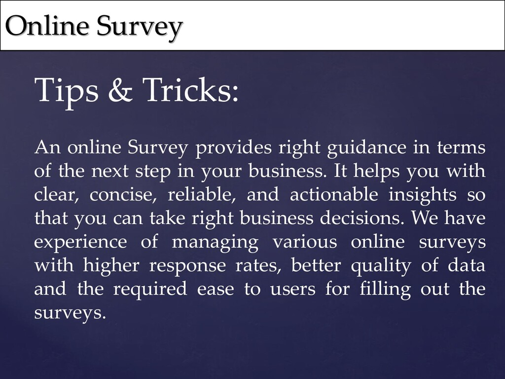 Tips & Tricks: An online Survey provides right ...