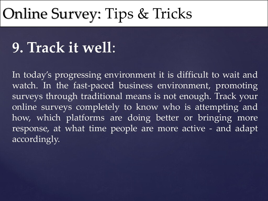 9. Track it well: In today's progressing enviro...