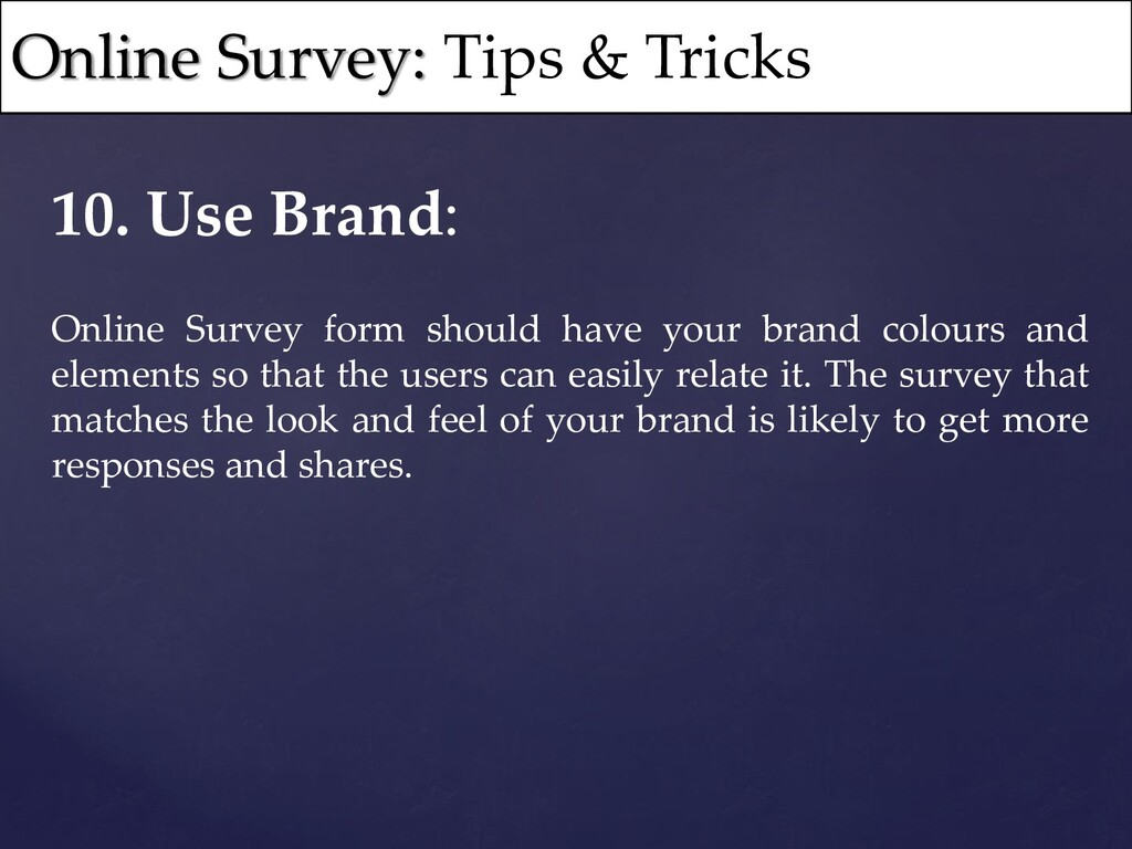 10. Use Brand: Online Survey form should have y...