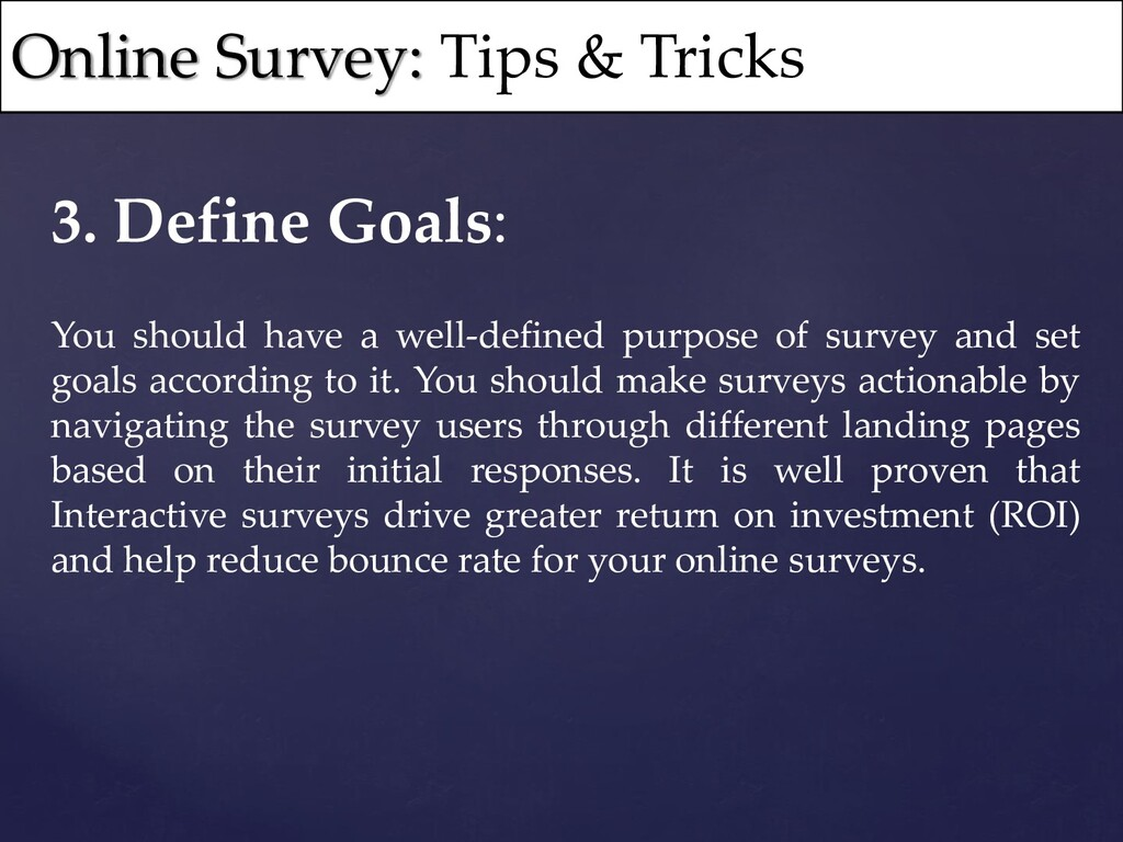3. Define Goals: You should have a well-defined...