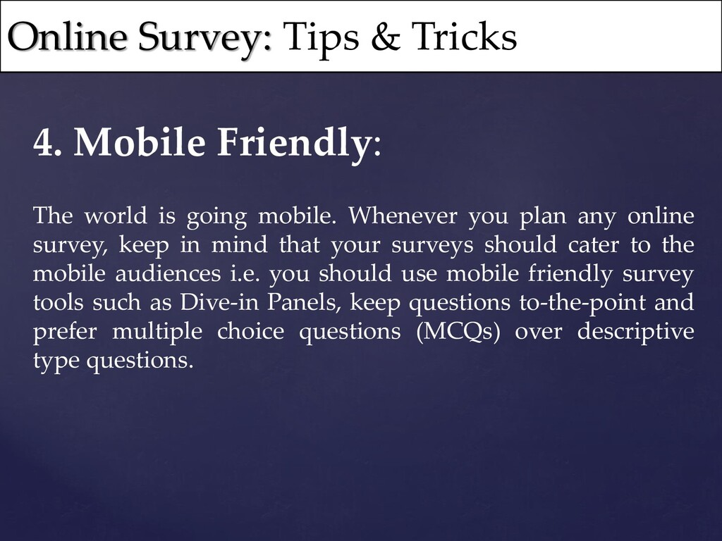 4. Mobile Friendly: The world is going mobile. ...