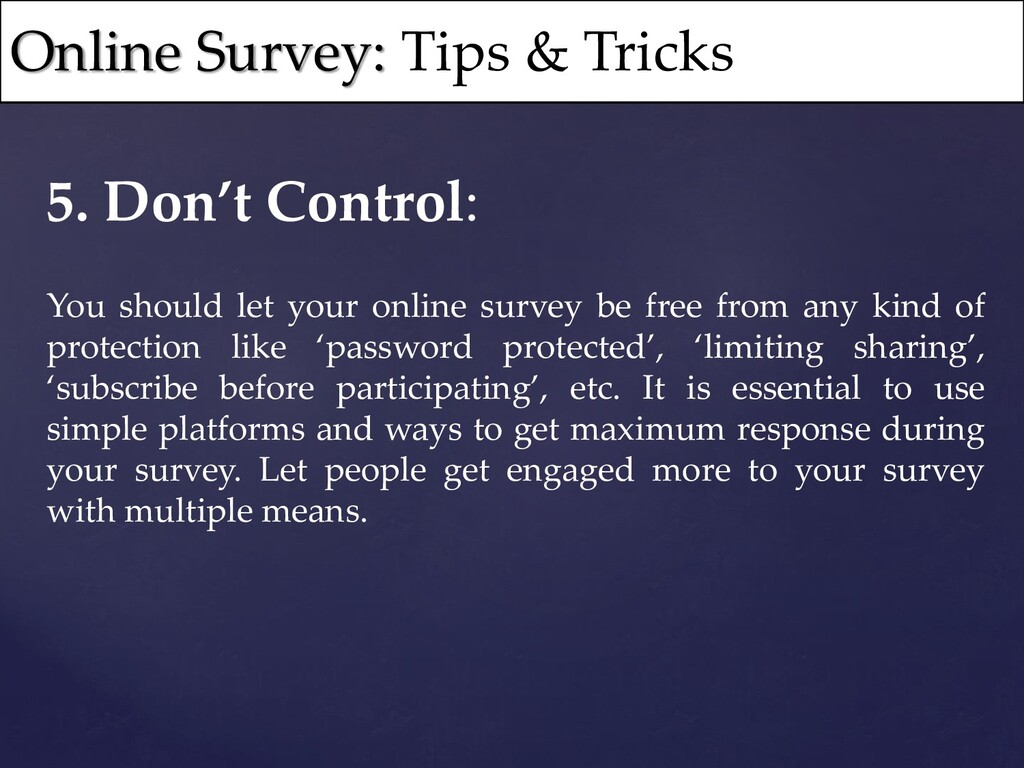 5. Don't Control: You should let your online su...