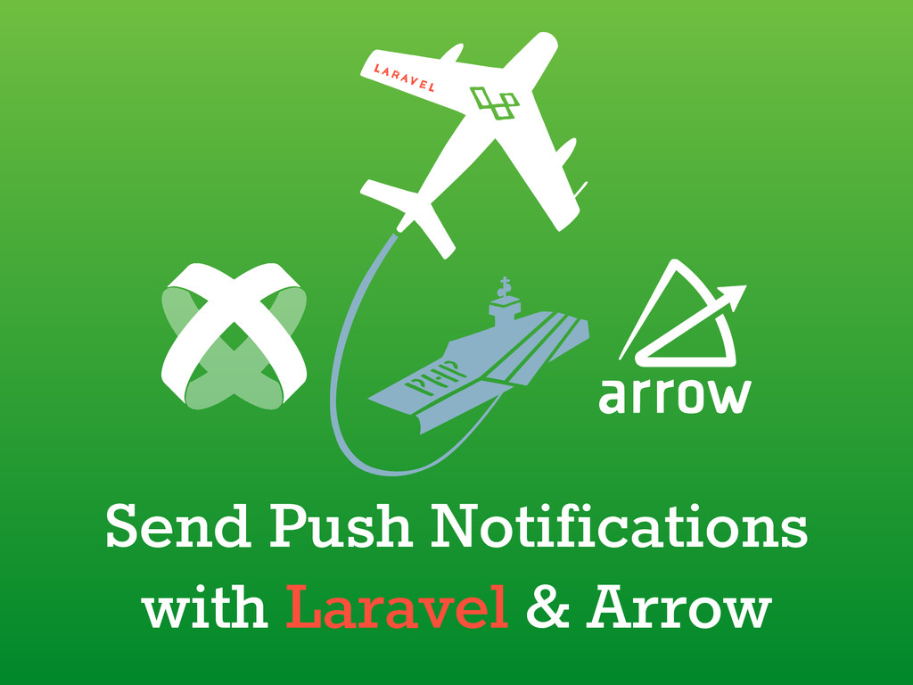 Send Push Notifications with Laravel & Arrow