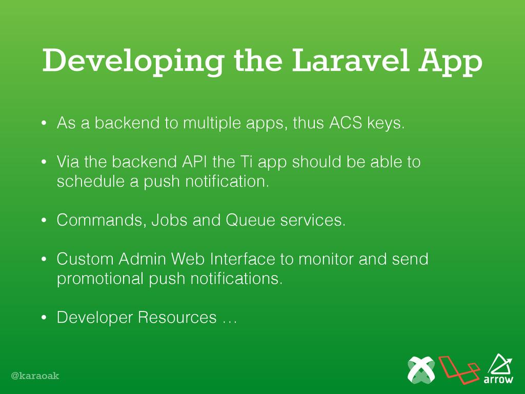 @karaoak Developing the Laravel App • As a back...