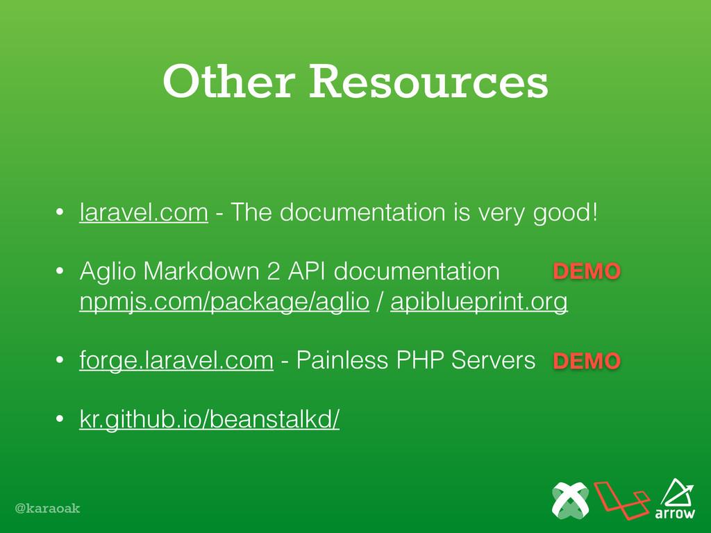 @karaoak • laravel.com - The documentation is v...