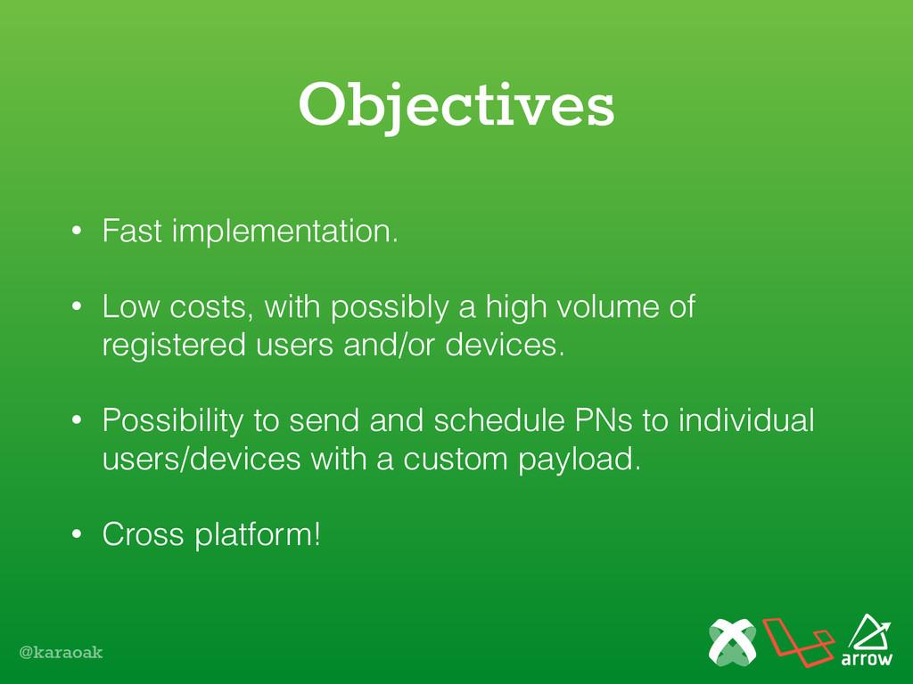 @karaoak Objectives • Fast implementation. • Lo...