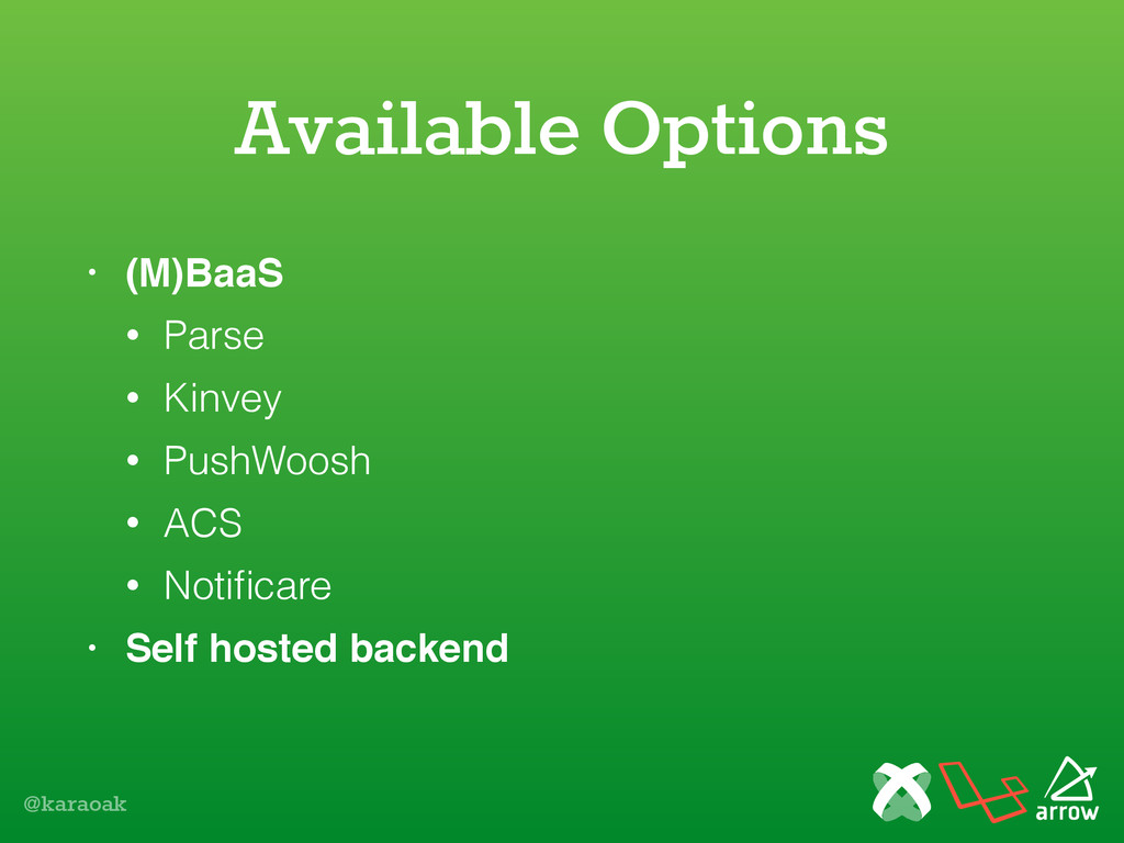@karaoak Available Options • (M)BaaS • Parse • ...