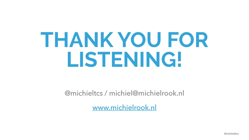 @michieltcs @michieltcs THANK YOU FOR LISTENING...