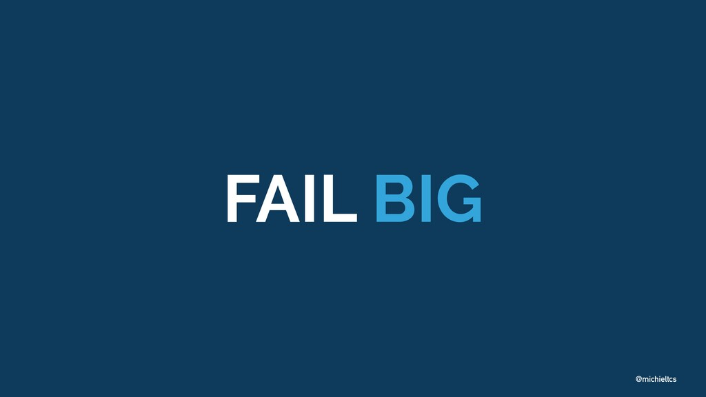 @michieltcs FAIL BIG