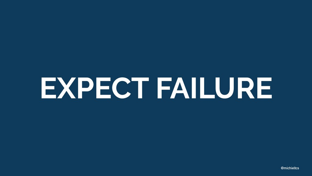 @michieltcs EXPECT FAILURE