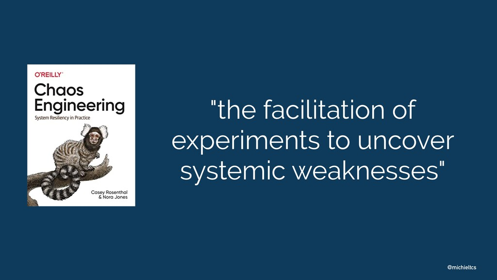 "@michieltcs ""the facilitation of experiments to..."