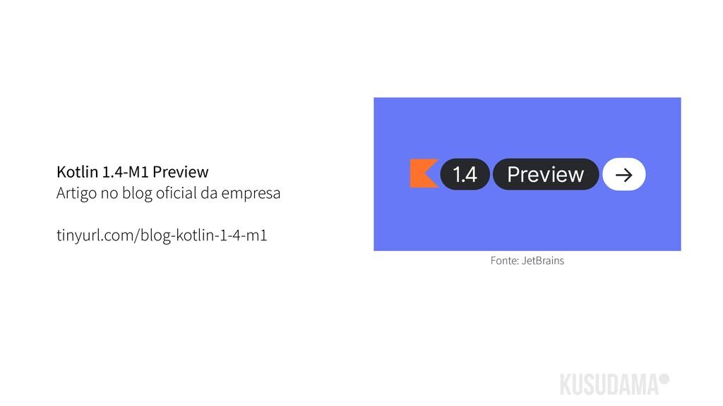 Kotlin 1.4-M1 Preview Artigo no blog oficial da...