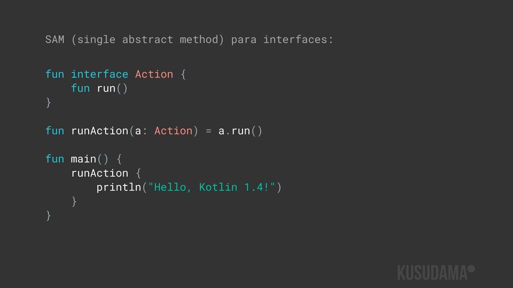 SAM (single abstract method) para interfaces: f...