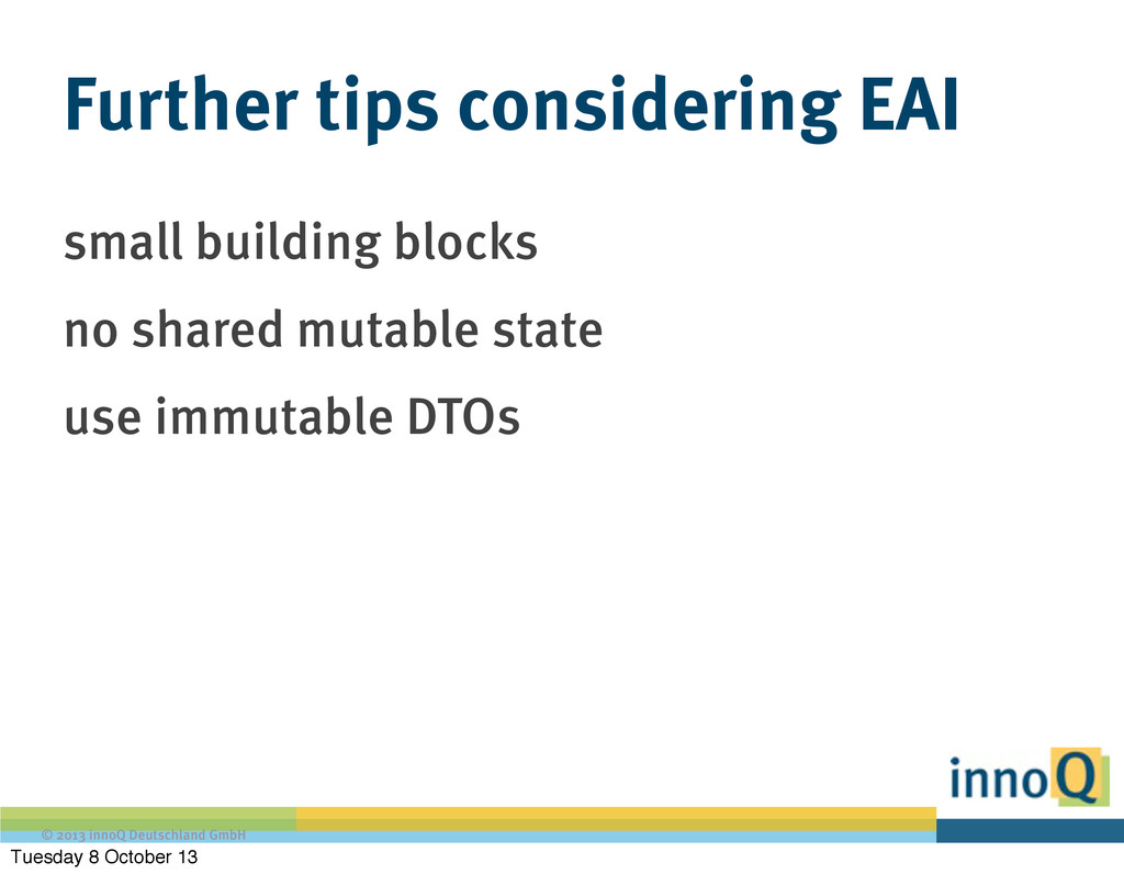 © 2013 innoQ Deutschland GmbH Further tips cons...