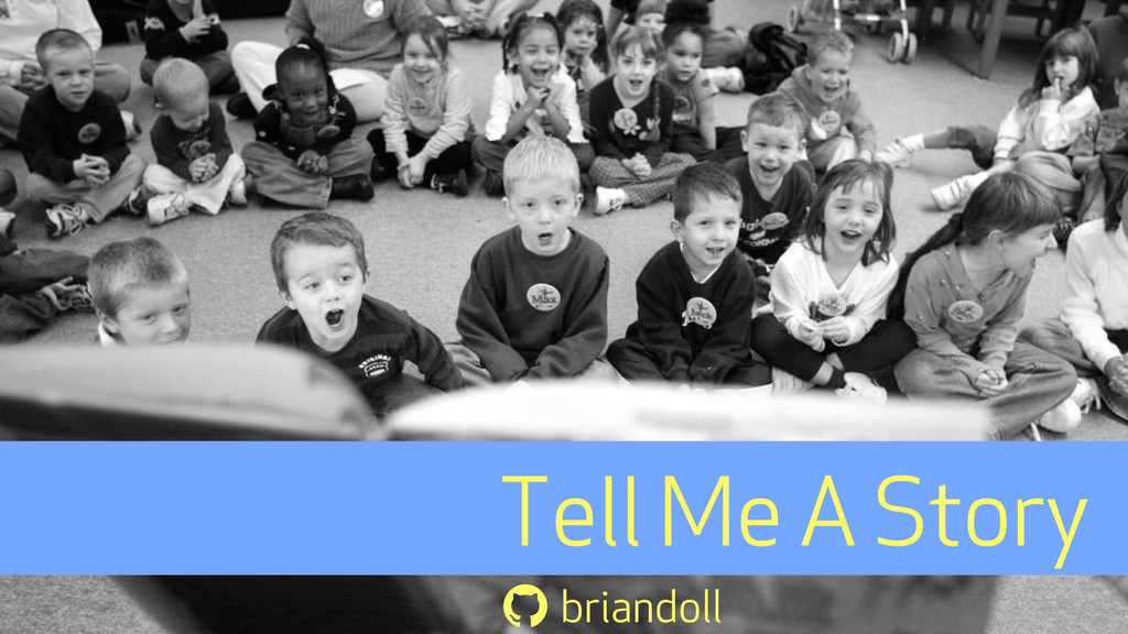 Tell Me A Story  briandoll