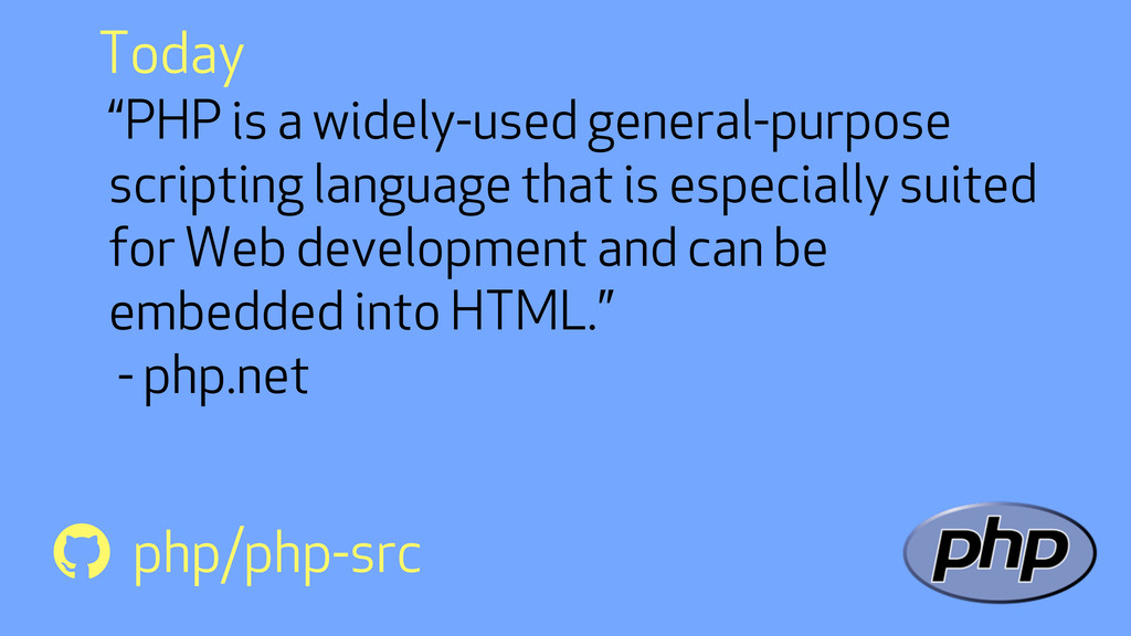"""""""PHP is a widely-used general-purpose scripting..."""