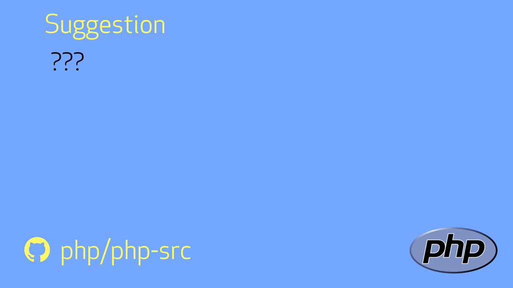 ???  php/php-src Suggestion