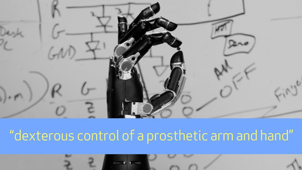 """""""dexterous control of a prosthetic arm and hand"""""""