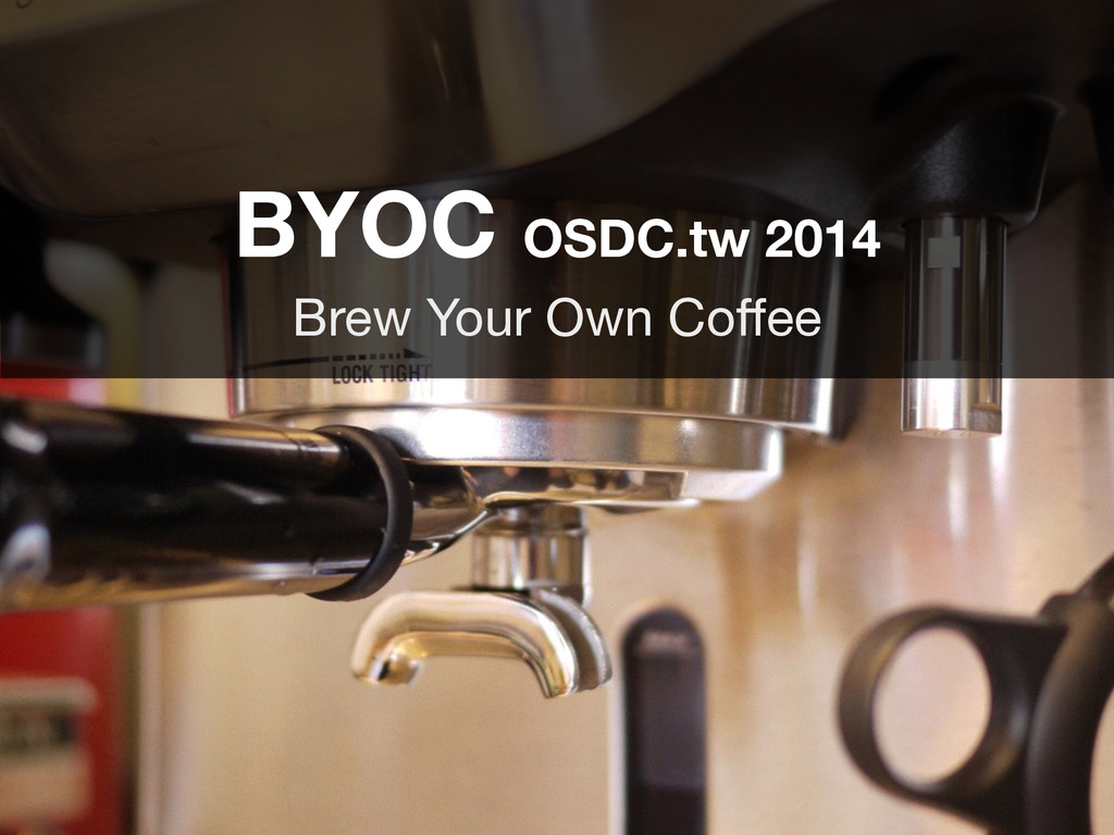 BYOC OSDC.tw 2014 Brew Your Own Coffee
